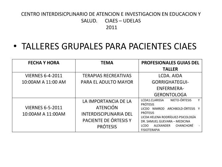 CENTRO INTERDISICPLINARIO DE ATENCION E INVESTIGACION EN EDUCACION Y SALUD.      CIAES – UDELAS