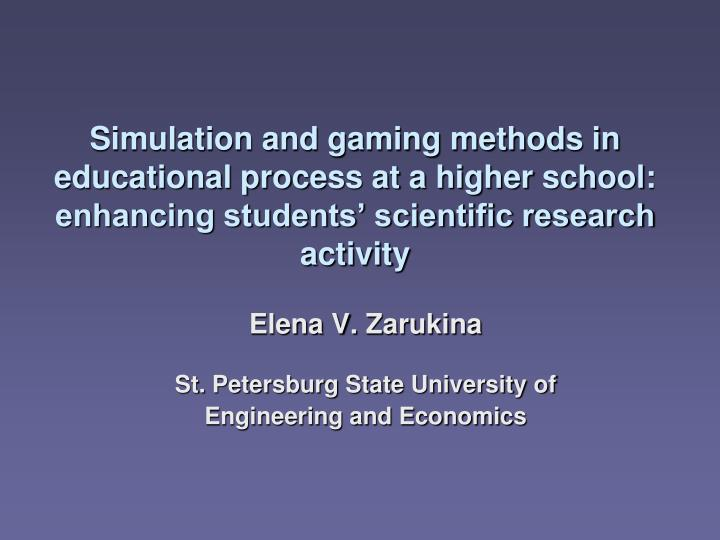 Simulation and gaming methods in educational process at a higher school: