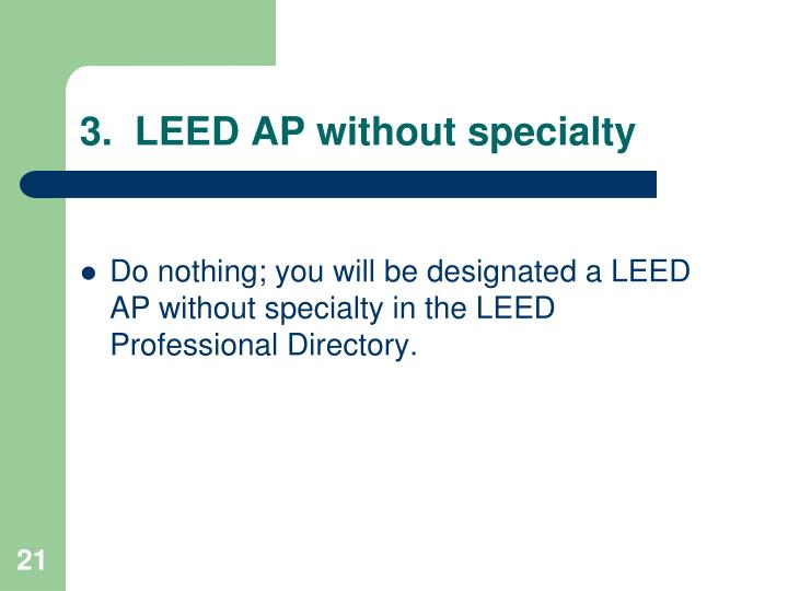 3.  LEED AP without specialty
