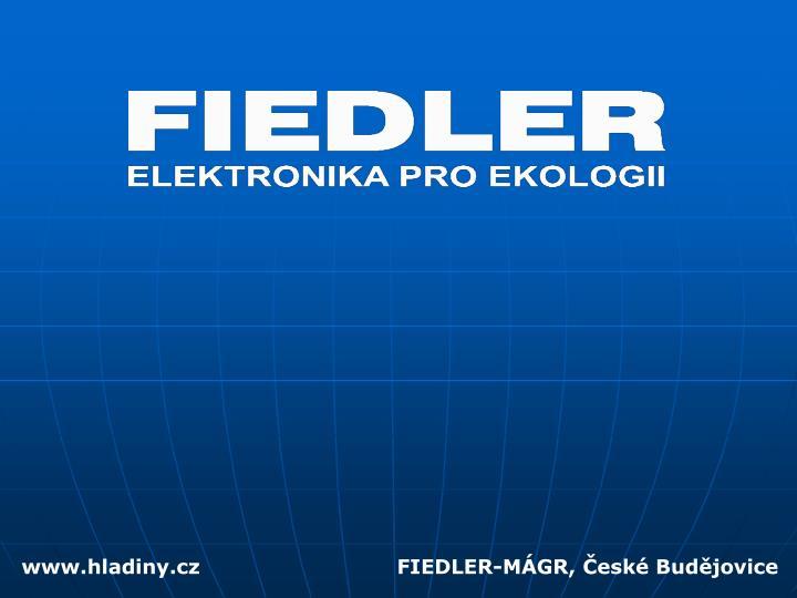 www.hladiny.cz                             FIEDLER-MÁGR, České Budějovice