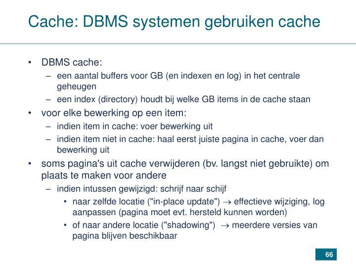 Cache: DBMS systemen gebruiken cache