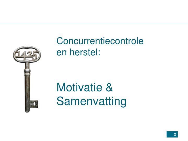 Concurrentiecontrole en herstel motivatie samenvatting