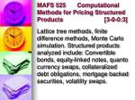 mafs 525 computational methods for pricing structured products 3 0 0 3