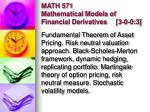 math 571 mathematical models of financial derivatives 3 0 0 3