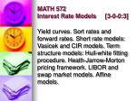math 572 interest rate models 3 0 0 3