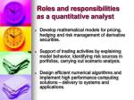 roles and responsibilities as a quantitative analyst
