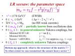 lr seesaw the parameter space