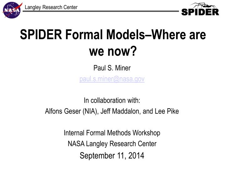 Spider formal models where are we now