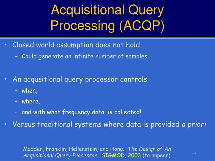 Acquisitional Query Processing (ACQP)