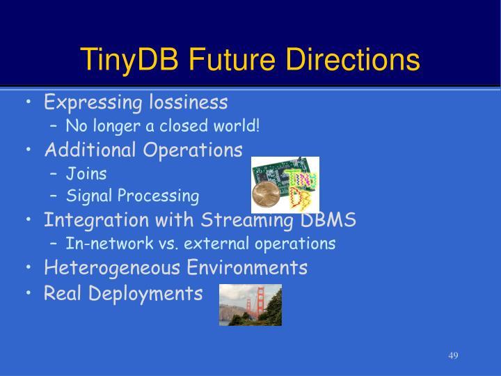 TinyDB Future Directions
