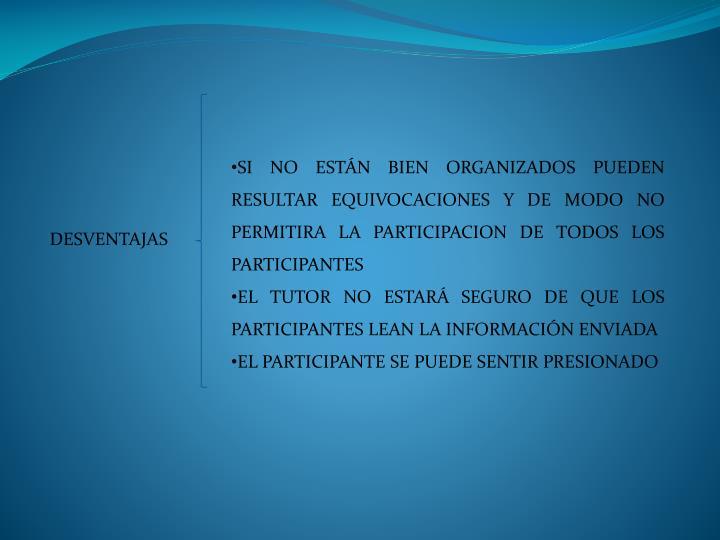 SI NO ESTÁN BIEN ORGANIZADOS PUEDEN RESULTAR EQUIVOCACIONES Y DE MODO NO PERMITIRA LA PARTICIPACION DE TODOS LOS PARTICIPANTES
