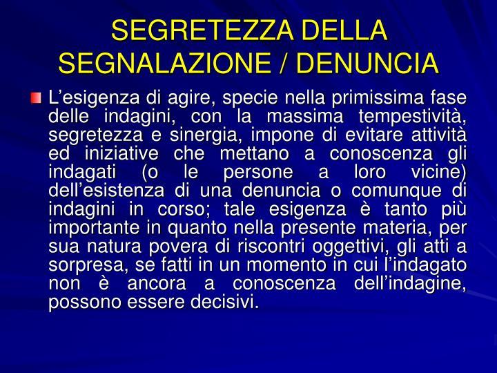 SEGRETEZZA DELLA SEGNALAZIONE / DENUNCIA
