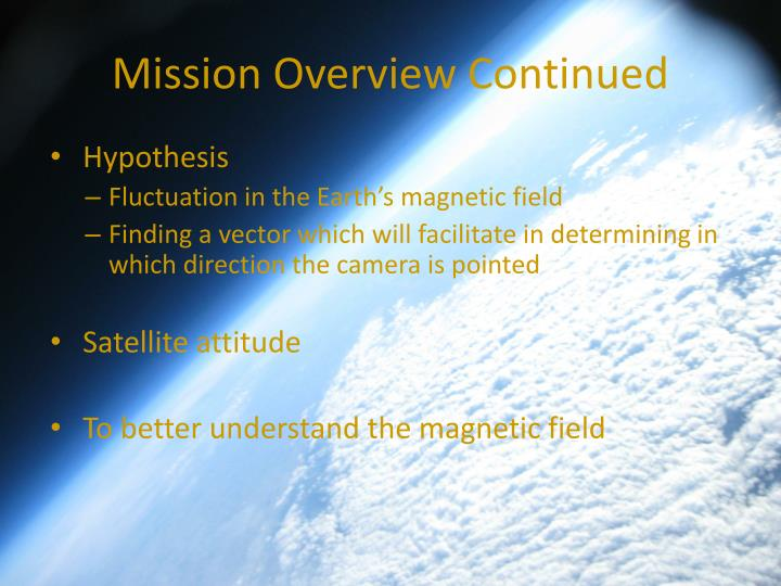 Mission overview continued