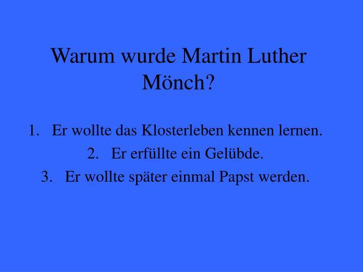 Warum wurde Martin Luther Mönch?