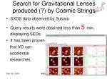 search for gravitational lenses produced by cosmic strings