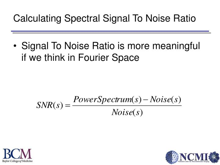 Calculating Spectral Signal To Noise Ratio