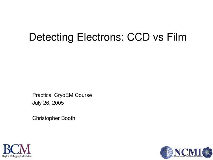Detecting electrons ccd vs film