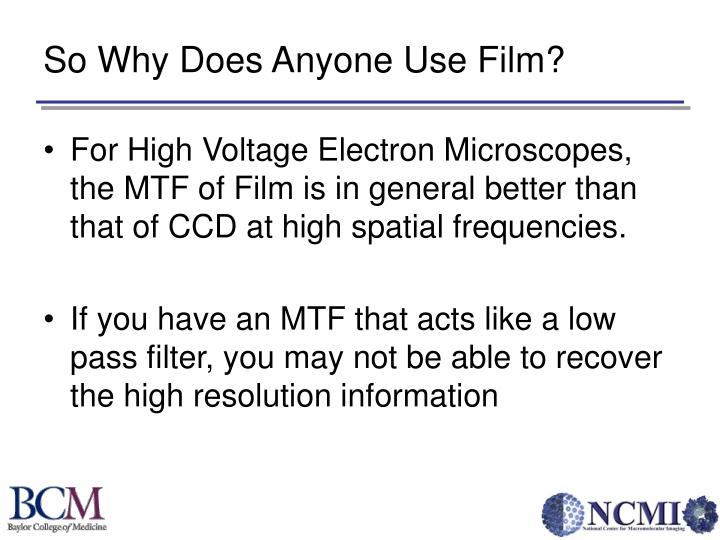 So Why Does Anyone Use Film?