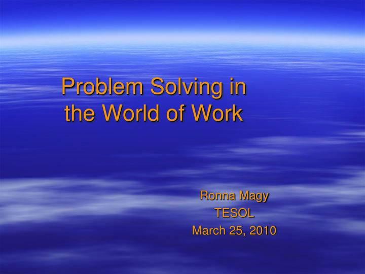 problem solving in the world of work n.