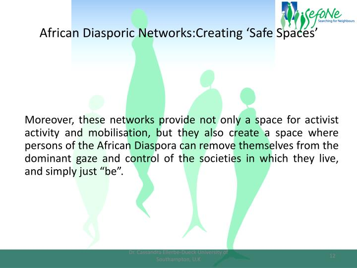 African Diasporic Networks:Creating 'Safe Spaces'