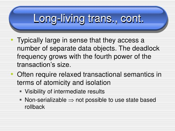 Long-living trans., cont.