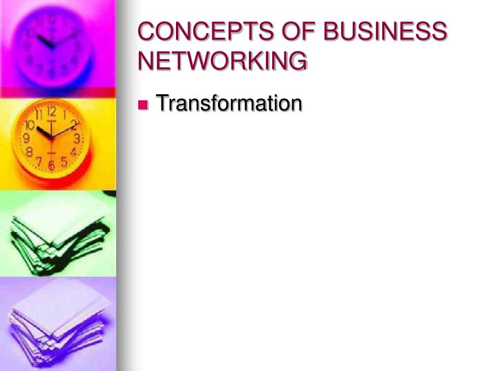 CONCEPTS OF BUSINESS NETWORKING