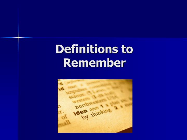 Definitions to Remember