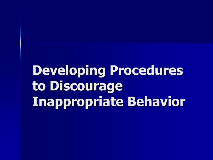 Developing Procedures to Discourage Inappropriate Behavior