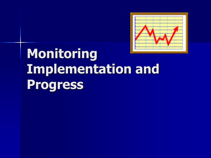 Monitoring Implementation and Progress