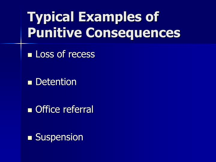 Typical Examples of Punitive Consequences