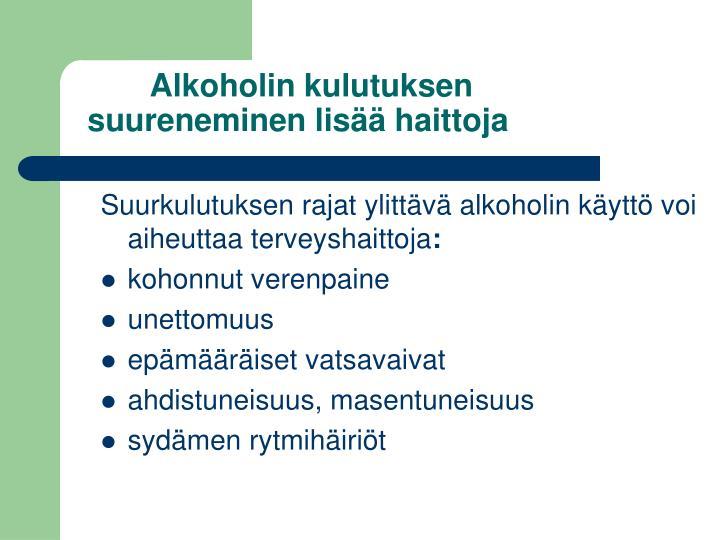 Alkoholin kulutuksen suureneminen lisää haittoja