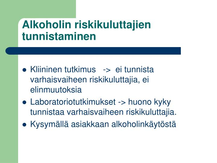 Alkoholin riskikuluttajien tunnistaminen