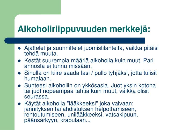Alkoholiriippuvuuden merkkejä: