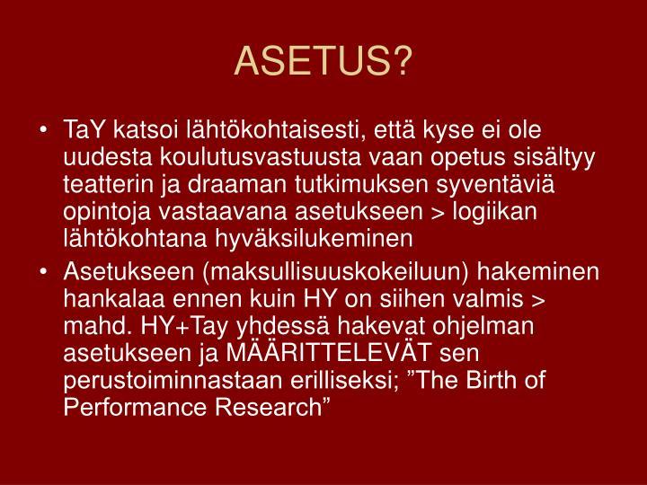 ASETUS?