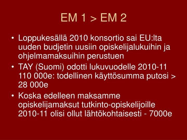 EM 1 > EM 2