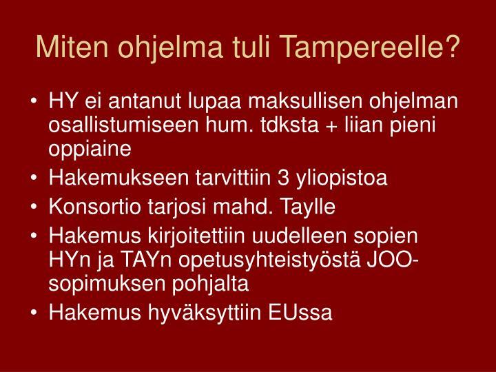 Miten ohjelma tuli Tampereelle?