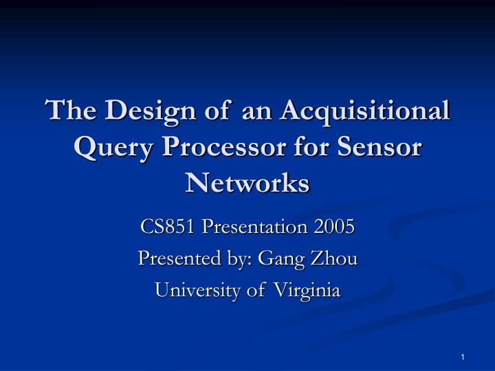 the design of an acquisitional query processor for sensor networks n.