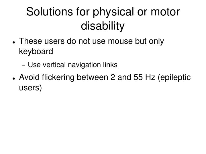 Solutions for physical or motor disability