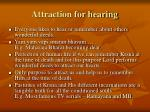 attraction for hearing