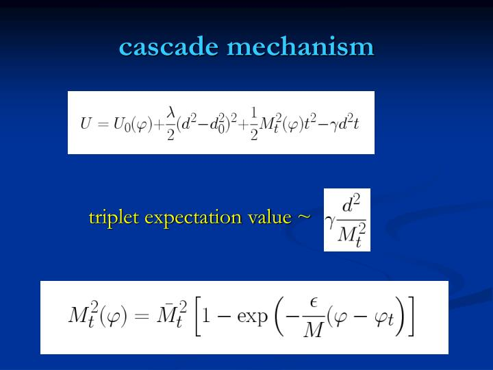 cascade mechanism