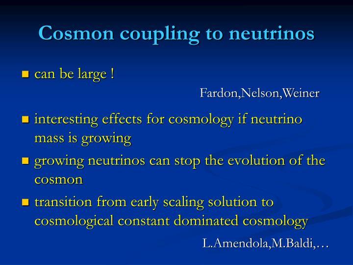 Cosmon coupling to neutrinos