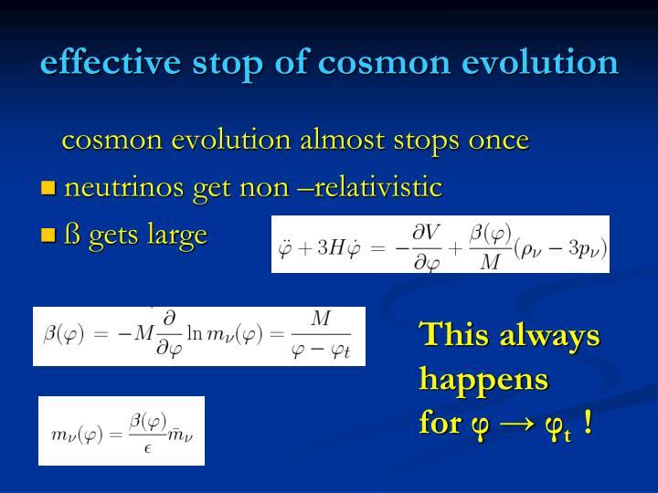 effective stop of cosmon evolution
