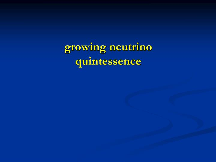 growing neutrino