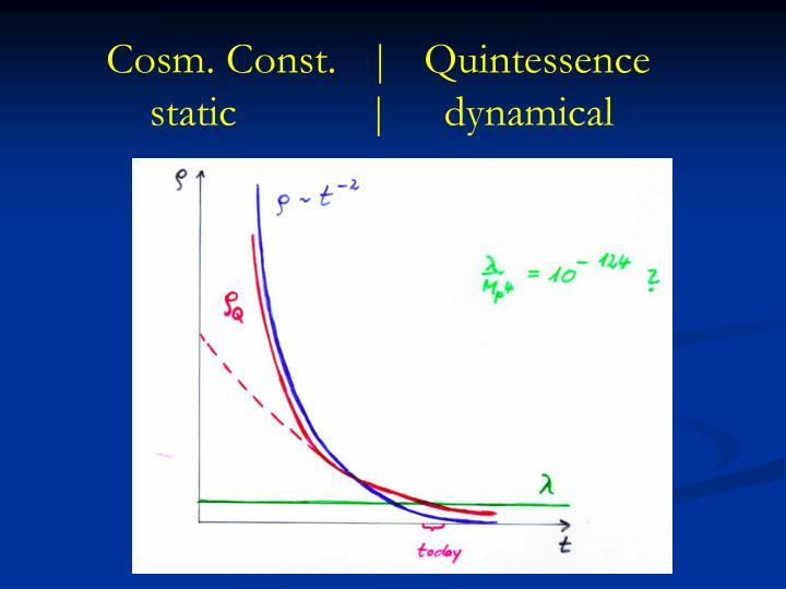 Cosm. Const.   |   Quintessence