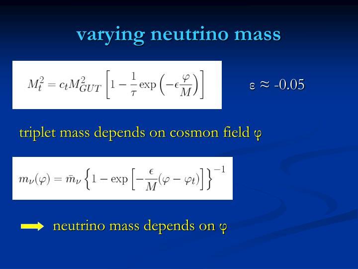 varying neutrino mass