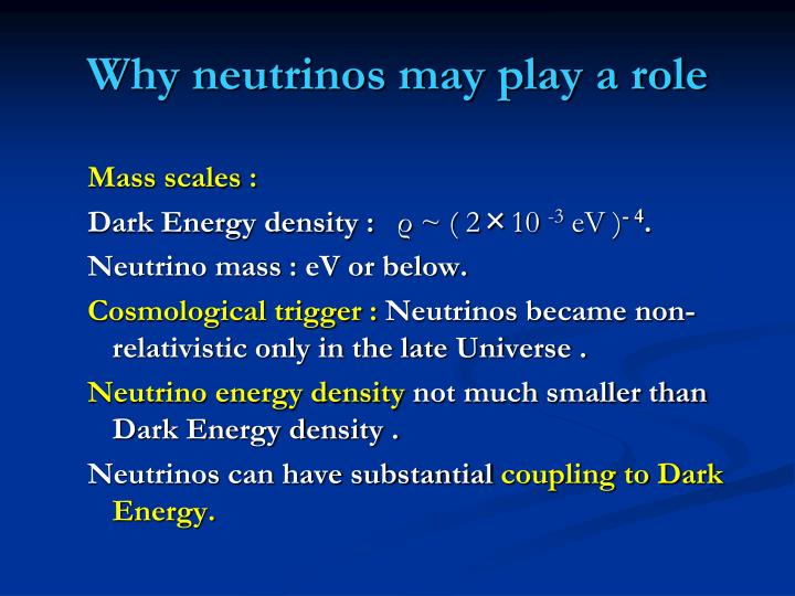 Why neutrinos may play a role