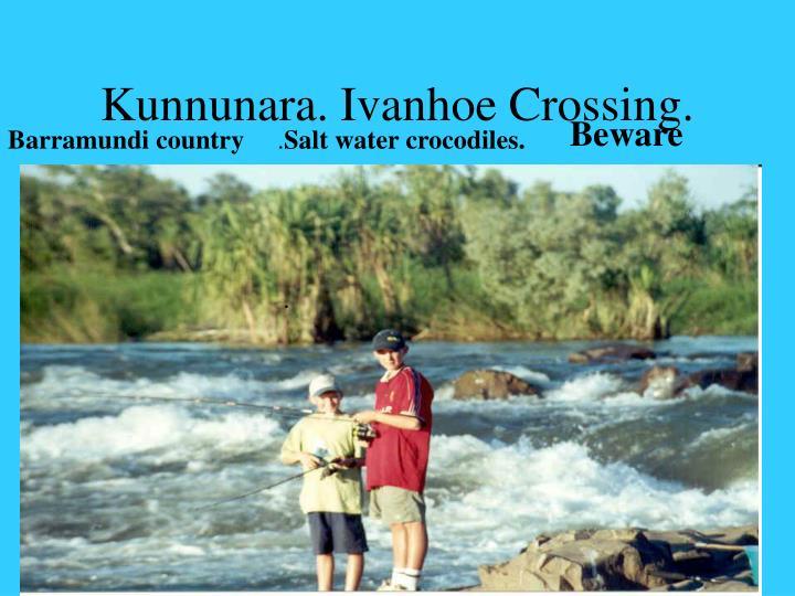 Kunnunara. Ivanhoe Crossing.