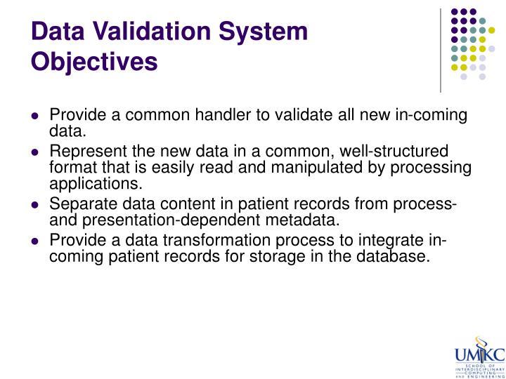 Data Validation System Objectives