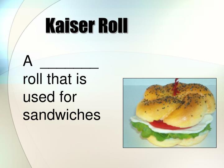 Kaiser Roll
