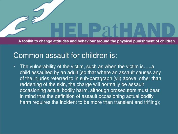 Common assault for children is: